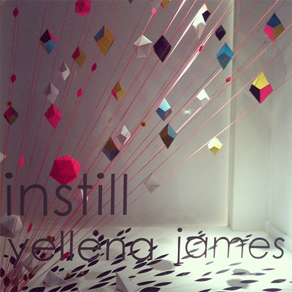 Yellena James -- Instill at Gallery Hijinks